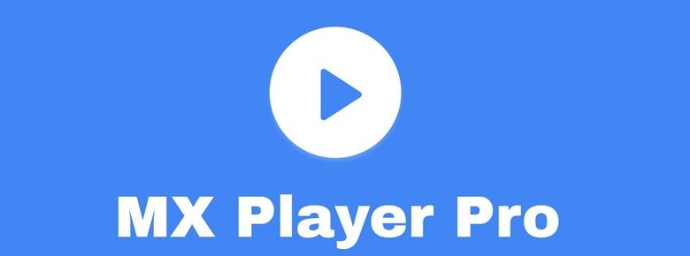 Descarga la última versión de MX Player Pro