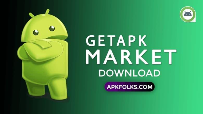 Descargar GetAPK Market APK